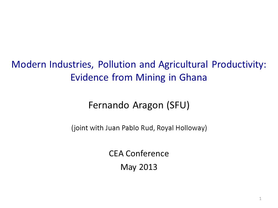 Main issue Negative spillovers of modern industries What is the effect of modern industries on agricultural production.