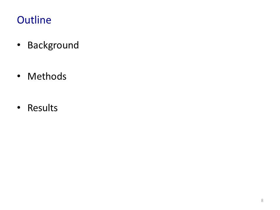 Outline Background Methods Results 8