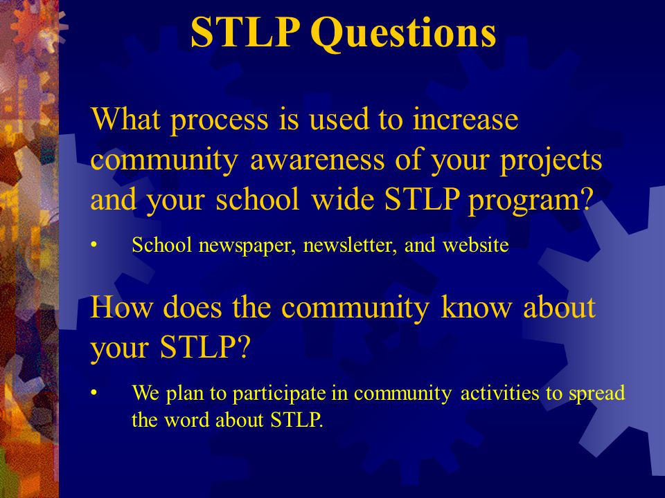 What process is used to increase community awareness of your projects and your school wide STLP program.