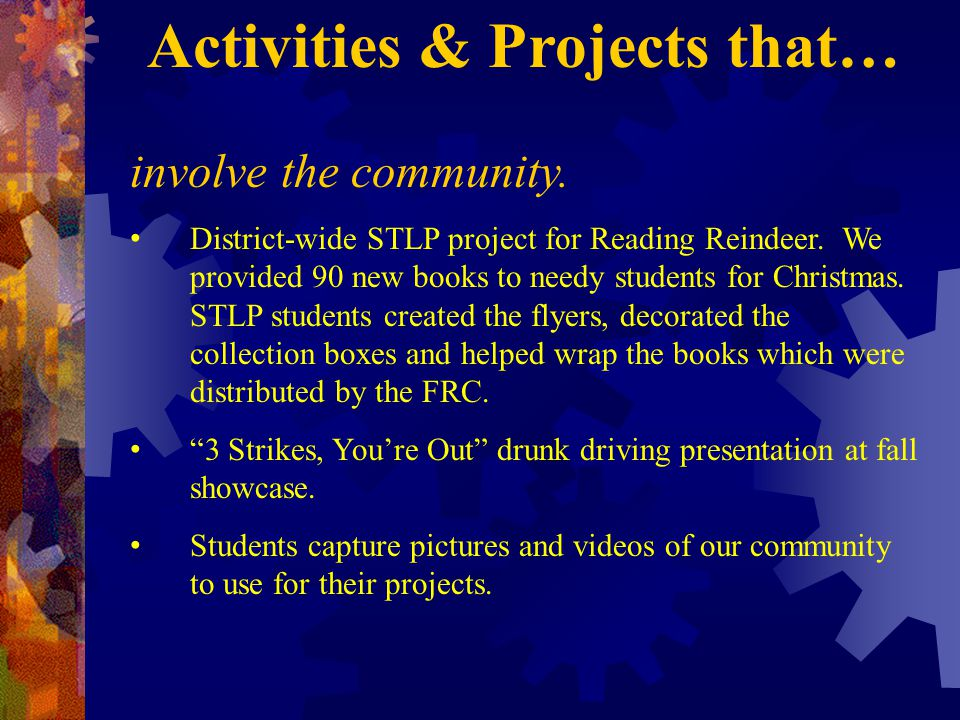 involve the community. District-wide STLP project for Reading Reindeer.