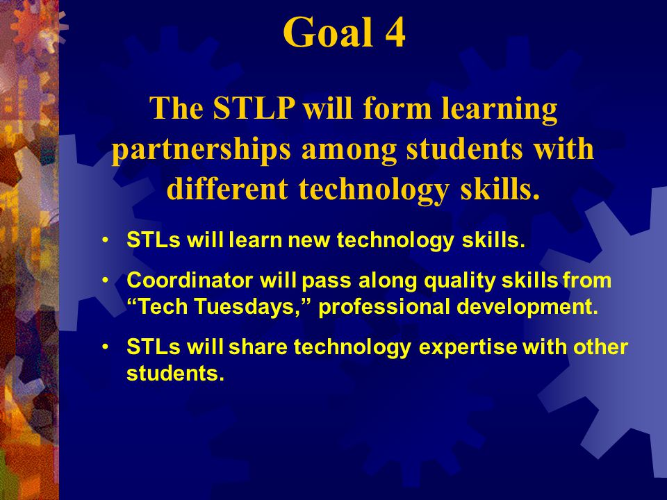 STLs will learn new technology skills.