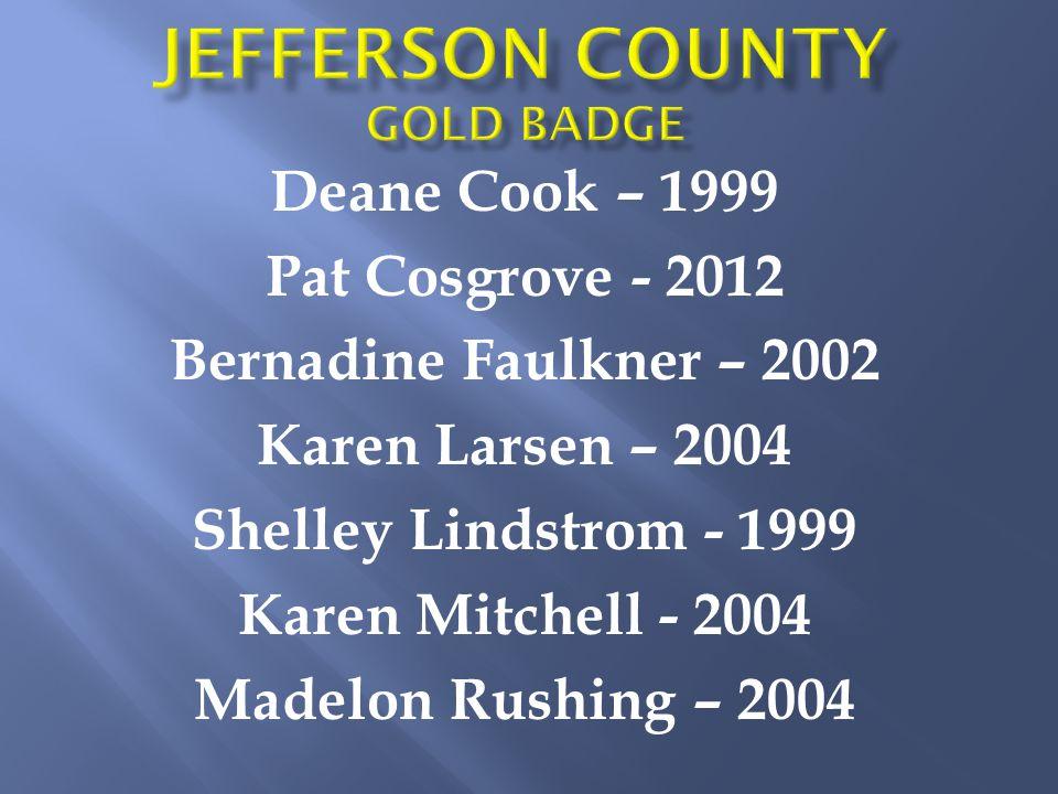 Deane Cook – 1999 Pat Cosgrove - 2012 Bernadine Faulkner – 2002 Karen Larsen – 2004 Shelley Lindstrom - 1999 Karen Mitchell - 2004 Madelon Rushing – 2004