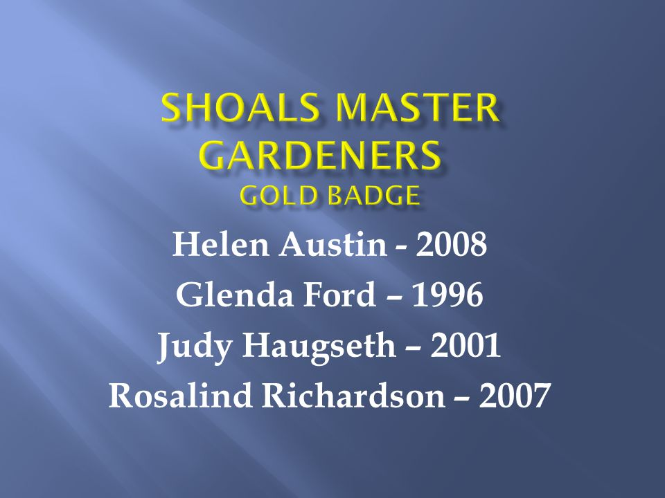 Helen Austin - 2008 Glenda Ford – 1996 Judy Haugseth – 2001 Rosalind Richardson – 2007