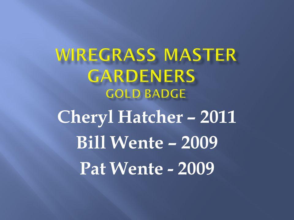 Cheryl Hatcher – 2011 Bill Wente – 2009 Pat Wente - 2009