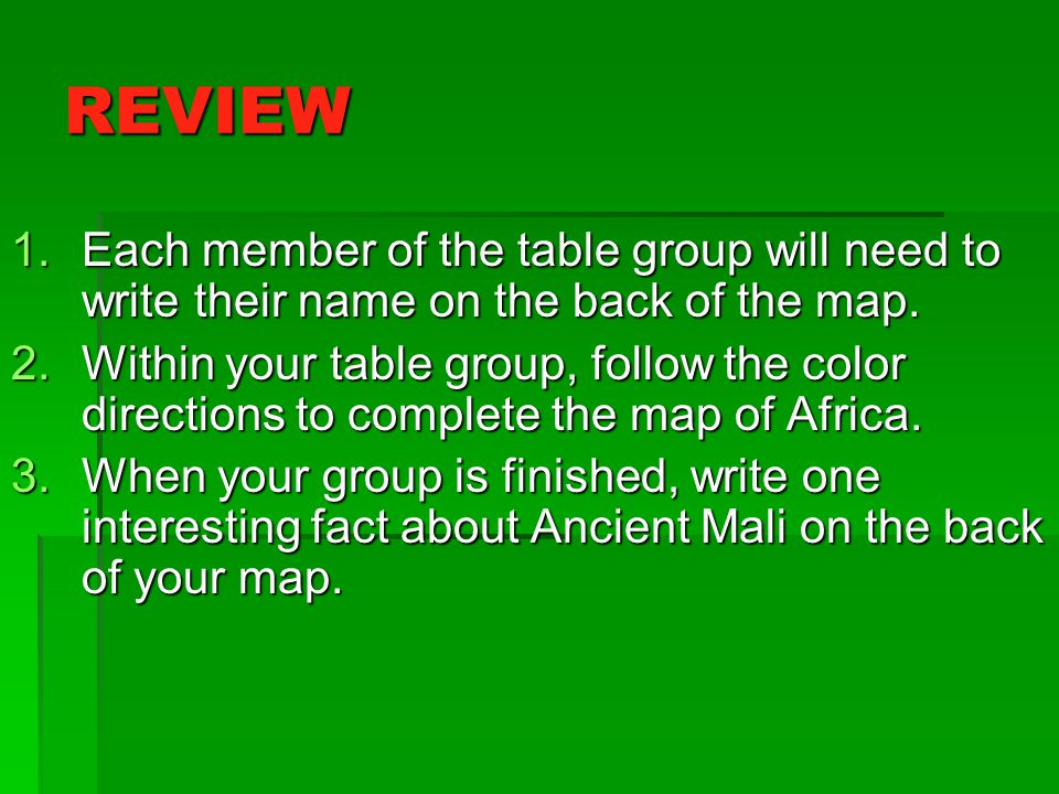 REVIEW 1.Each member of the table group will need to write their name on the back of the map. 2.Within your table group, follow the color directions t