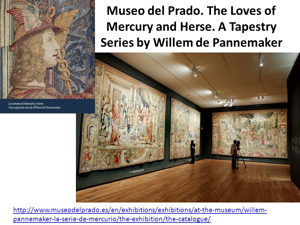 Museo del Prado. The Loves of Mercury and Herse. A Tapestry Series by Willem de Pannemaker http://www.museodelprado.es/en/exhibitions/exhibitions/at-t