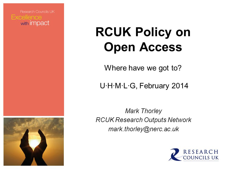 RCUK Policy on Open Access Where have we got to.