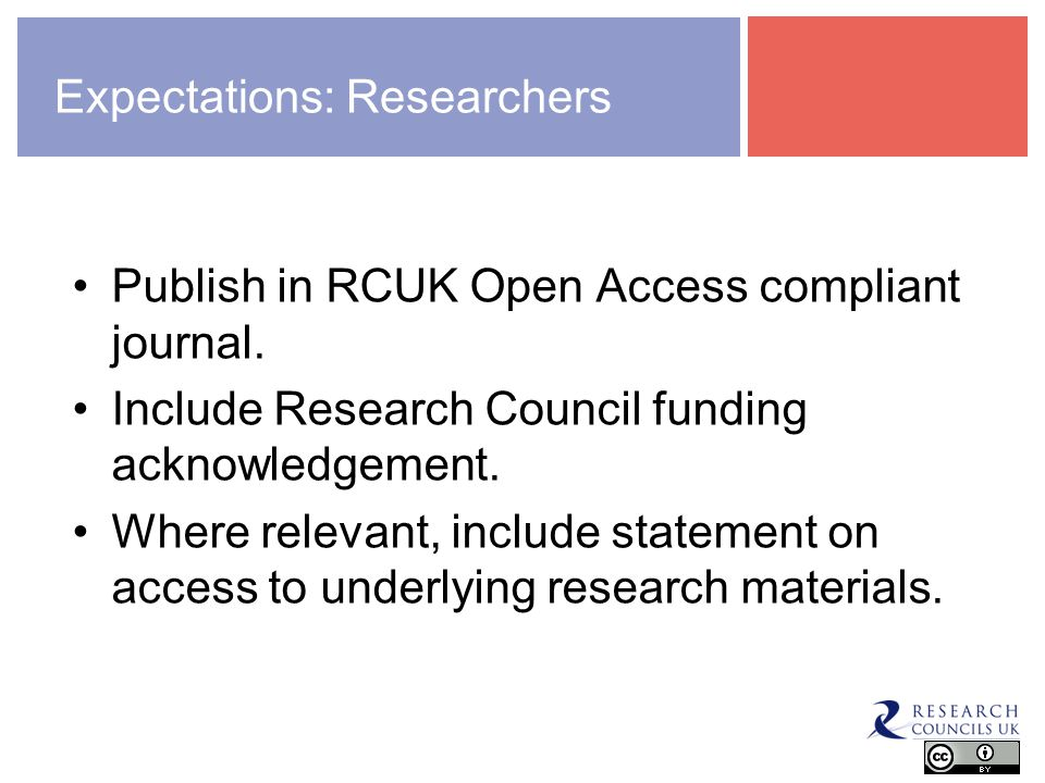 Expectations: Researchers Publish in RCUK Open Access compliant journal.