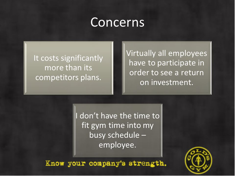 Concerns It costs significantly more than its competitors plans. Virtually all employees have to participate in order to see a return on investment. I