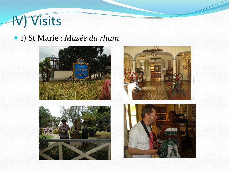 IV) Visits 1) St Marie : Musée du rhum