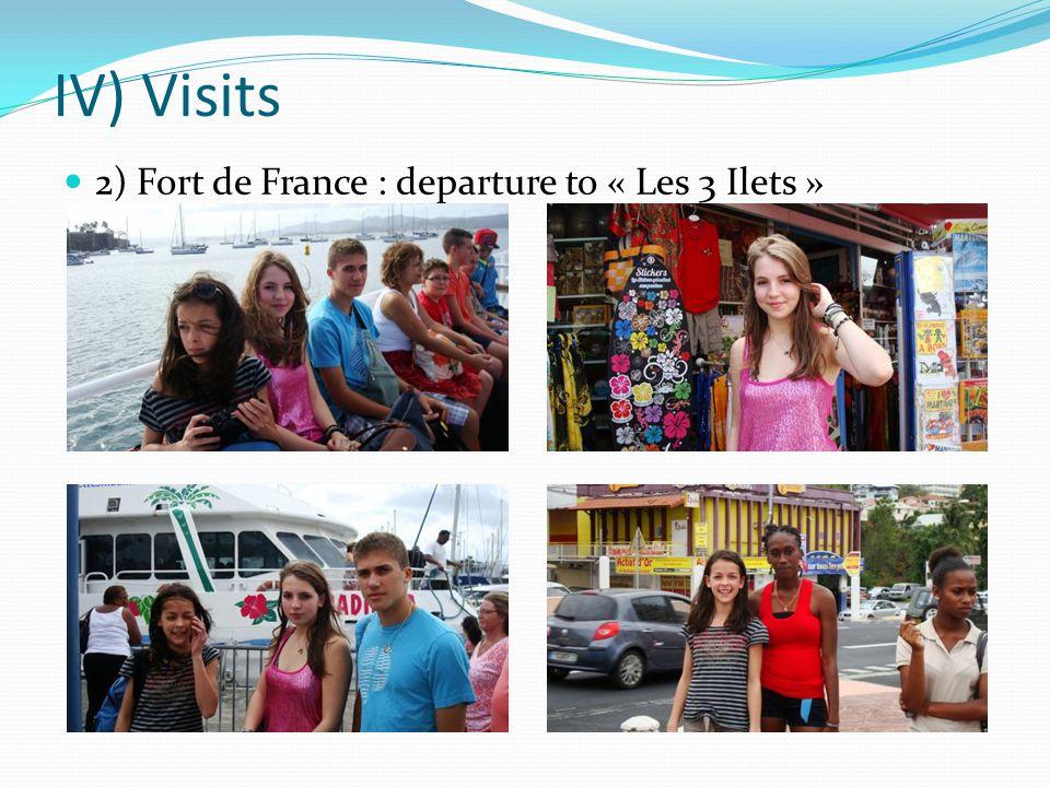 IV) Visits 2) Fort de France : departure to « Les 3 Ilets »