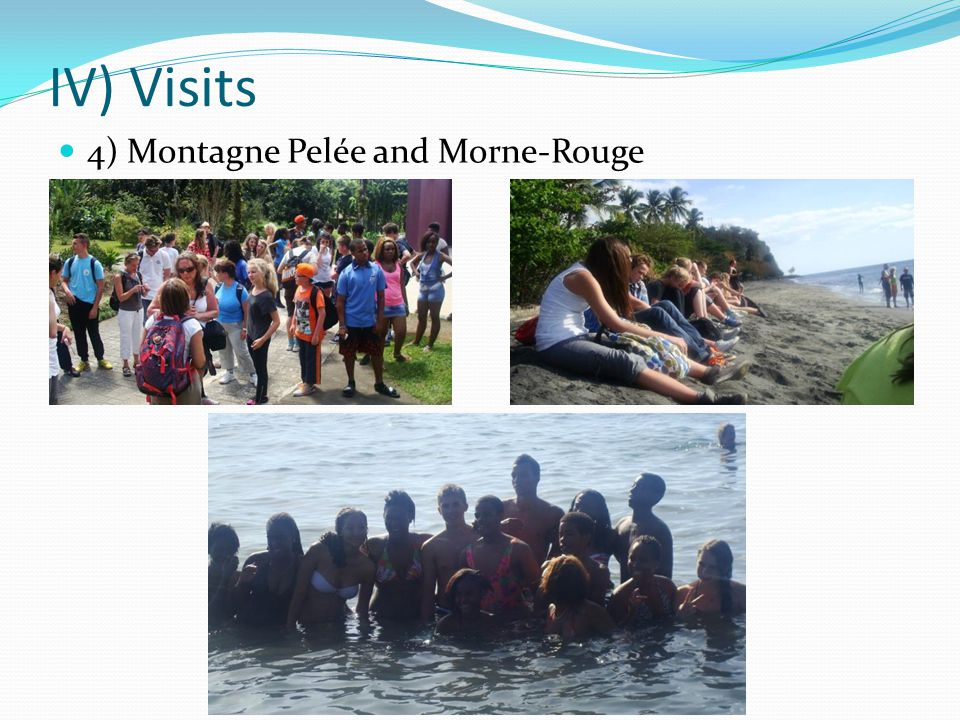 IV) Visits 4) Montagne Pelée and Morne-Rouge