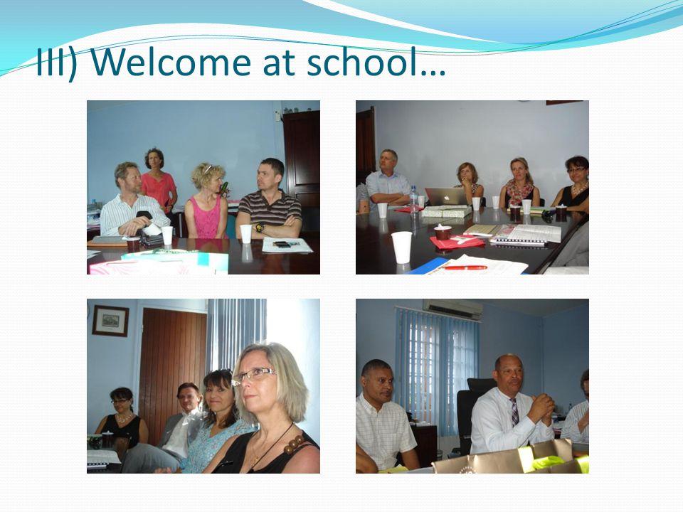 III) Welcome at school…