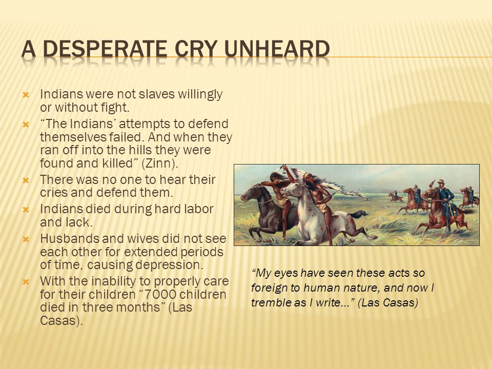 Indians were not slaves willingly or without fight.