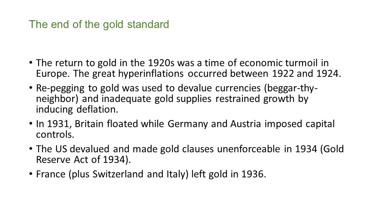 The return to gold in the 1920s was a time of economic turmoil in Europe.