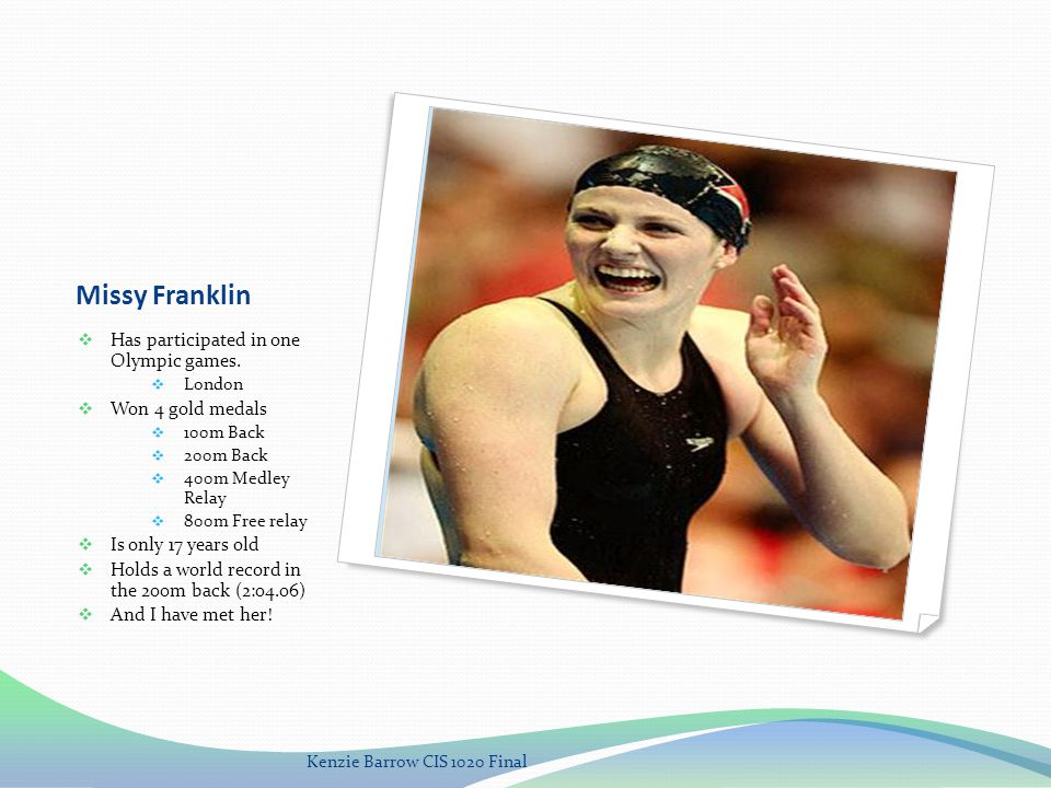 Natalie Coughlin Swam for Cal-Berkley Back to Back gold medalist in the 100m Back 2004 2008 Participated in 3 games Athens Beijing London Is also one of the most decorated female swimmers of all time.