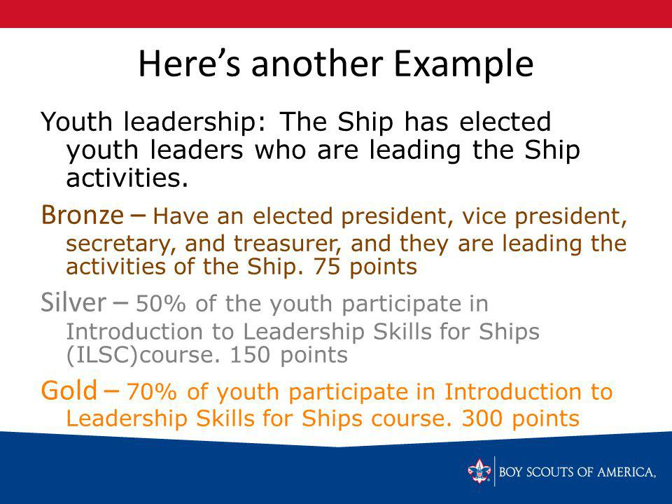 Heres another Example Youth leadership: The Ship has elected youth leaders who are leading the Ship activities.