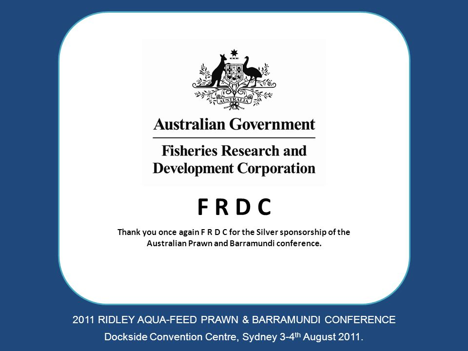 POWER CHOICE We welcome and thank you Power Choice for exhibiting at the Australian Prawn and Barramundi conference.