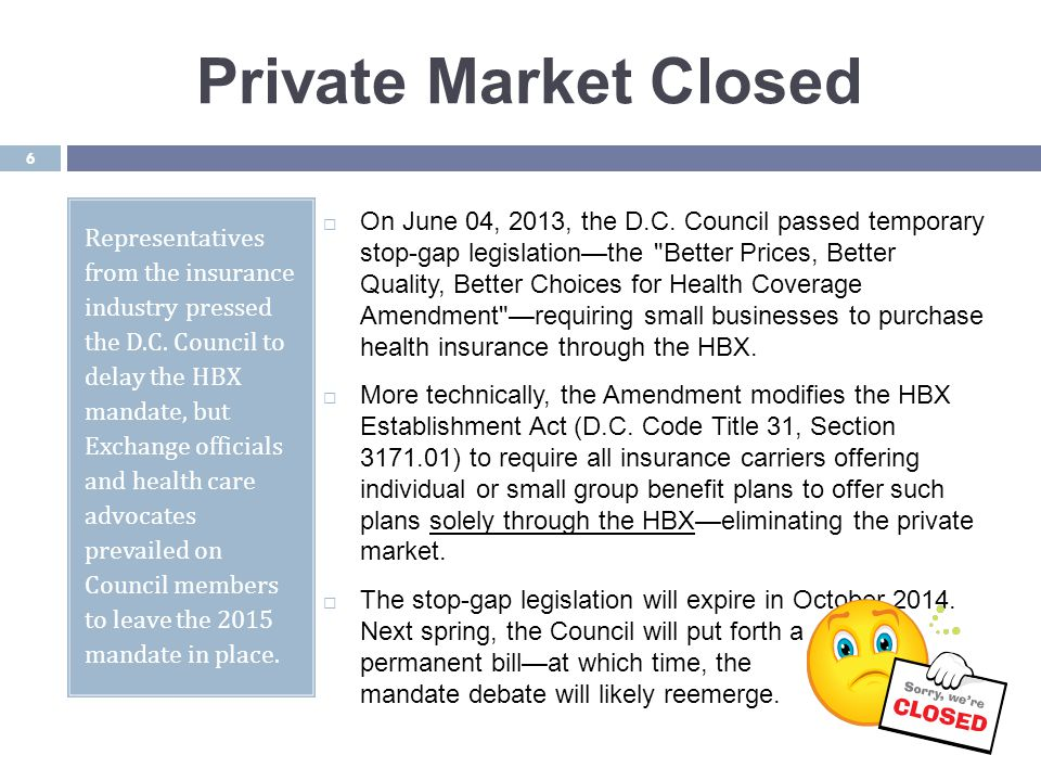 Consumer Protections Supporters of the HBX mandate point out that state-run unified markets are critical in smaller states, where fragmentation in the markets can lead to less transparency, higher premiums, and difficulty ensuring regulatory oversight.