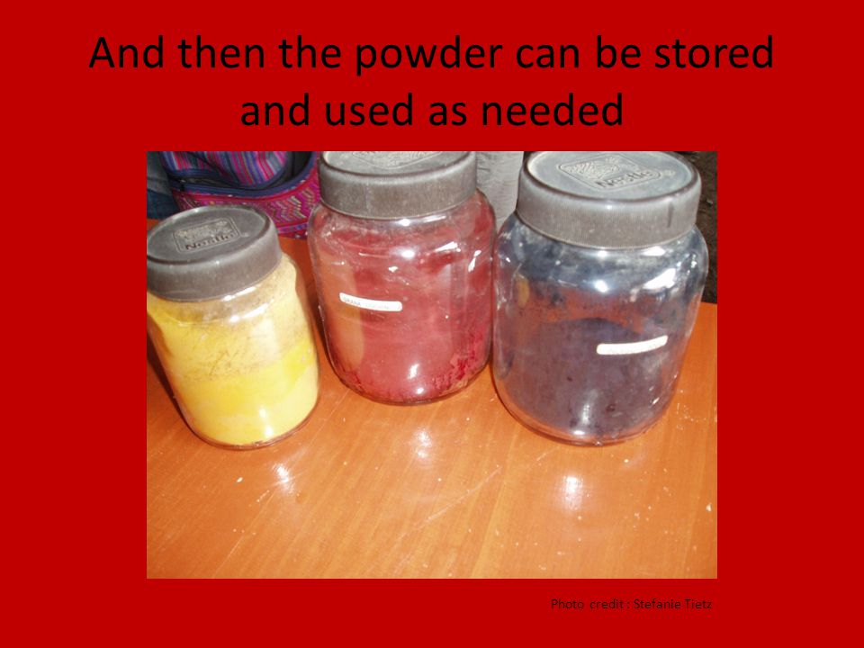 And then the powder can be stored and used as needed Photo credit : Stefanie Tietz