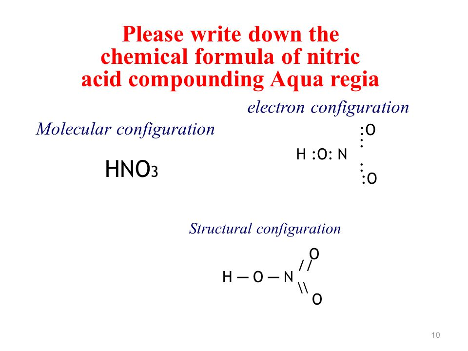 What is AQUA REGIA? 3 HCl: HNO 3 3 volumes of Hydrochloric acid : 1 volume of Nitric acid