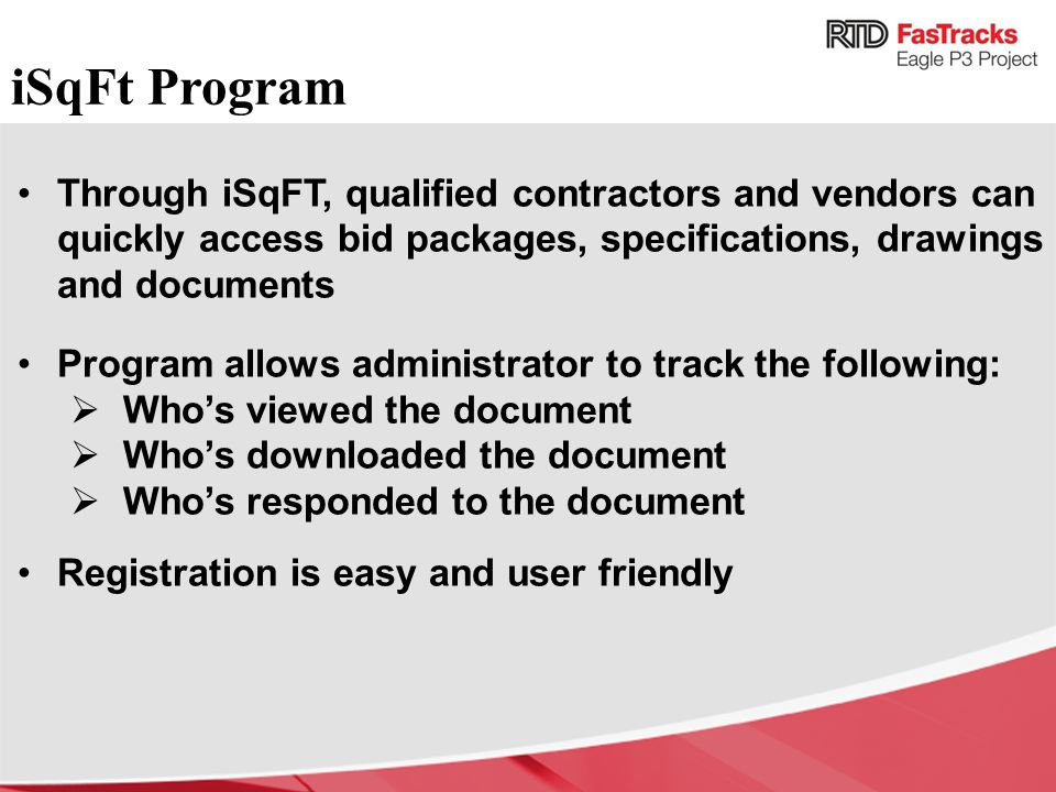 Through iSqFT, qualified contractors and vendors can quickly access bid packages, specifications, drawings and documents Program allows administrator
