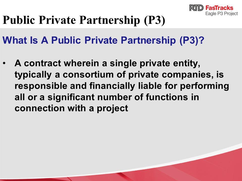 Public Private Partnership (P3) What Is A Public Private Partnership (P3).