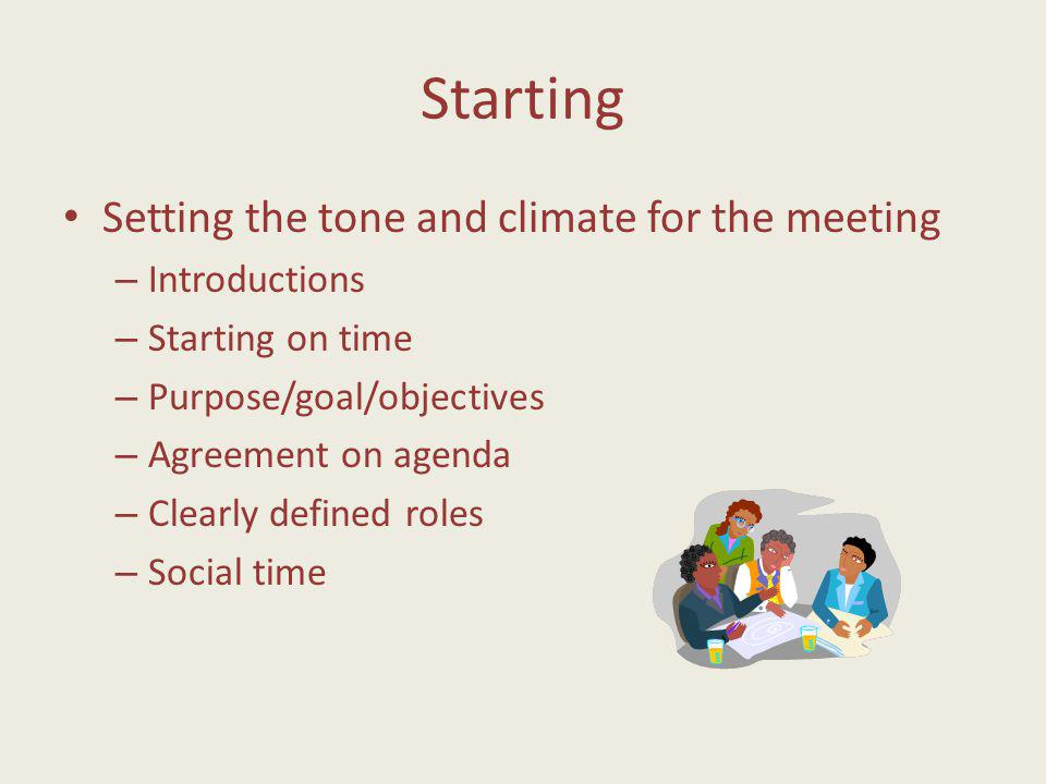 Planning All the things that must be done in preparation for the meeting – Logistics (where, when, notices, etc.) – Agenda (includes goal, plan or out
