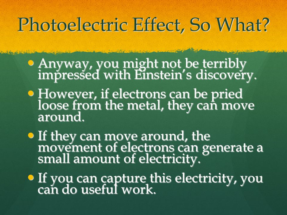 Photoelectric Effect, So What.