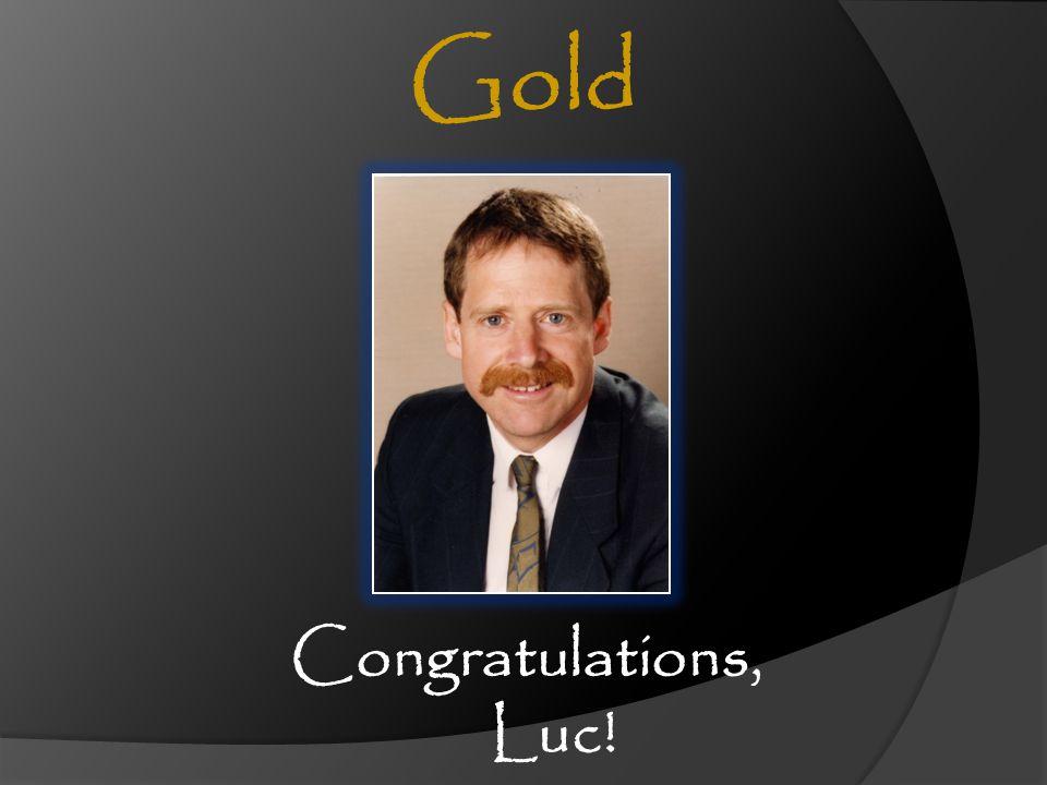 Congratulations, Luc! Gold