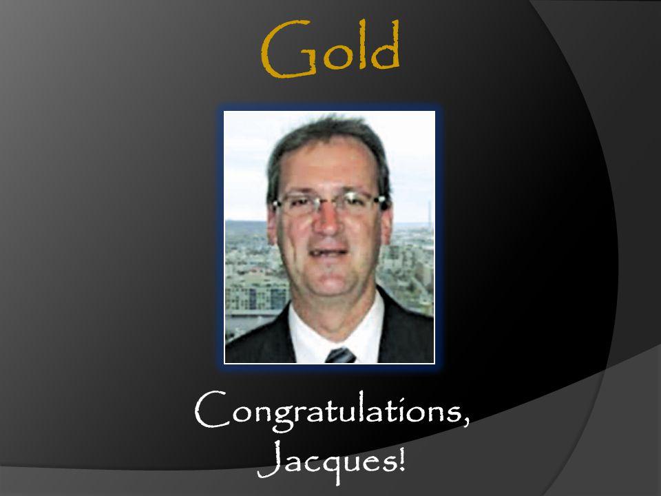 Congratulations, Jacques! Gold