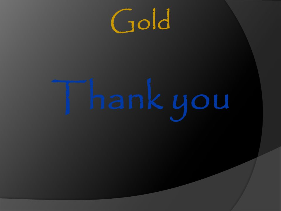 Thank you Gold