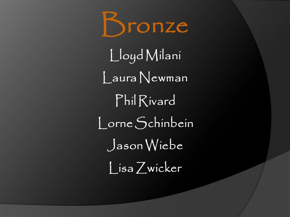 Lorne Schinbein Lisa Zwicker Phil Rivard Jason Wiebe Bronze Lloyd Milani Laura Newman