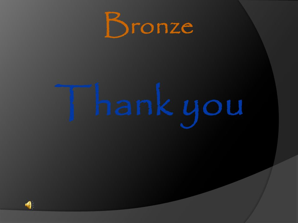 Thank you Bronze