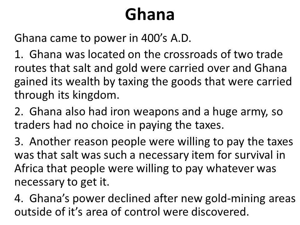 Ghana Ghana came to power in 400s A.D.1.