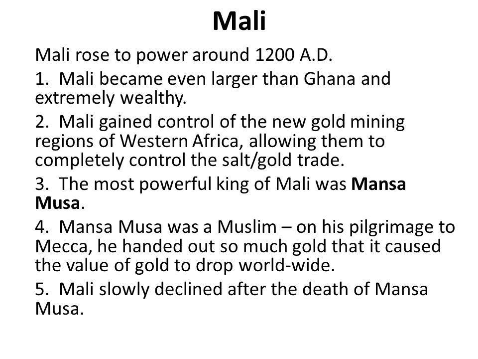 Mali Mali rose to power around 1200 A.D.1.