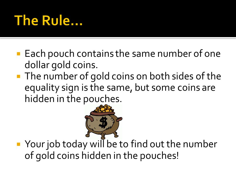 Each pouch contains the same number of one dollar gold coins.