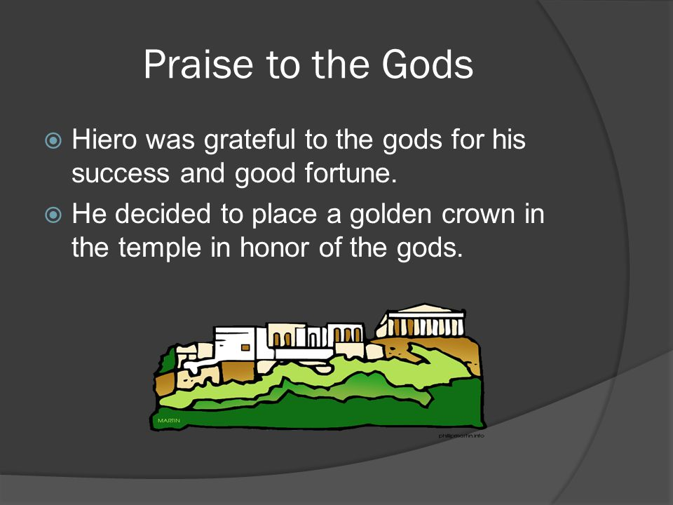 Making of the Crown Hiero weighed out a precise amount of gold and recorded the weight.* He appointed a goldsmith to make the crown.