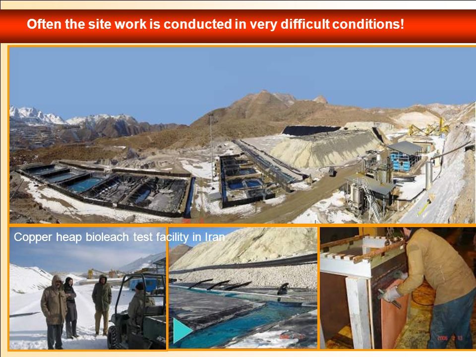 Often the site work is conducted in very difficult conditions! Copper heap bioleach test facility in Iran