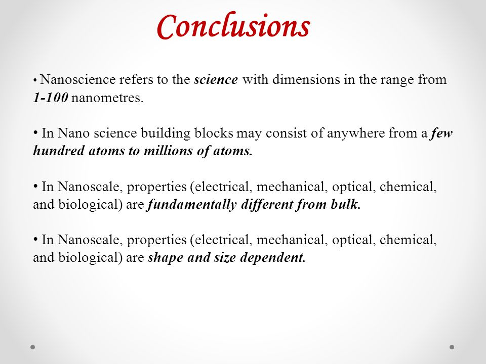Nanoscience refers to the science with dimensions in the range from 1-100 nanometres. In Nano science building blocks may consist of anywhere from a f