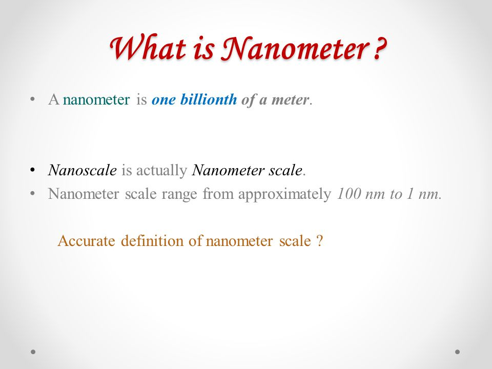 Nanoscience: Nanometer scale science A part of science that studies small stuff So, what is Nano science .