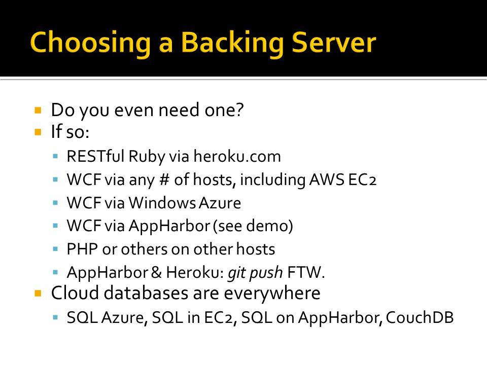 Do you even need one? If so: RESTful Ruby via heroku.com WCF via any # of hosts, including AWS EC2 WCF via Windows Azure WCF via AppHarbor (see demo)