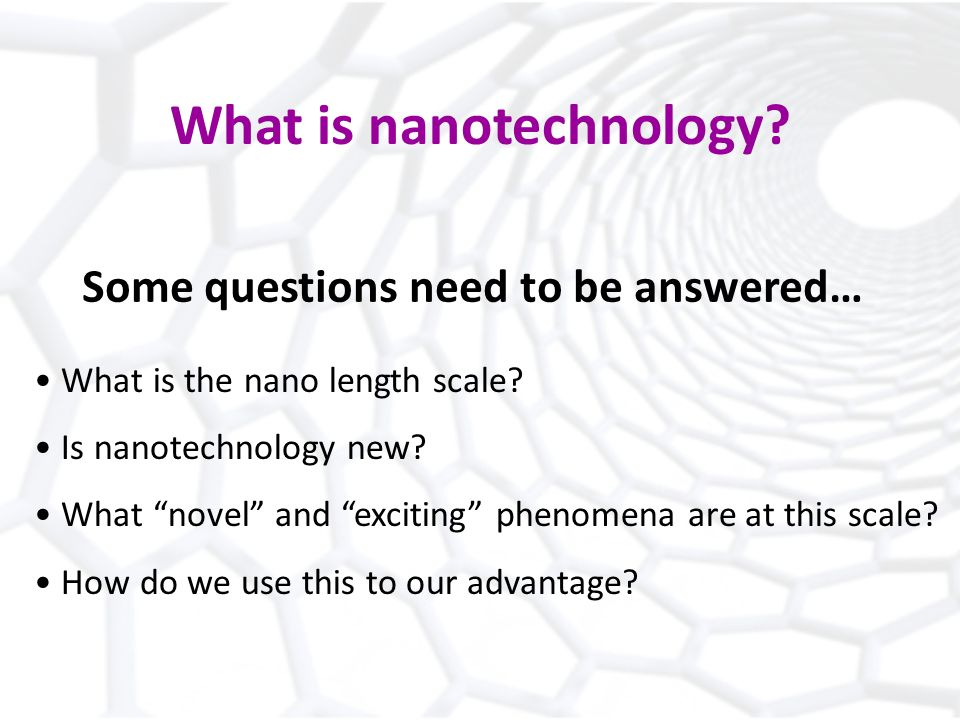 What is nanotechnology. What is the nano length scale.