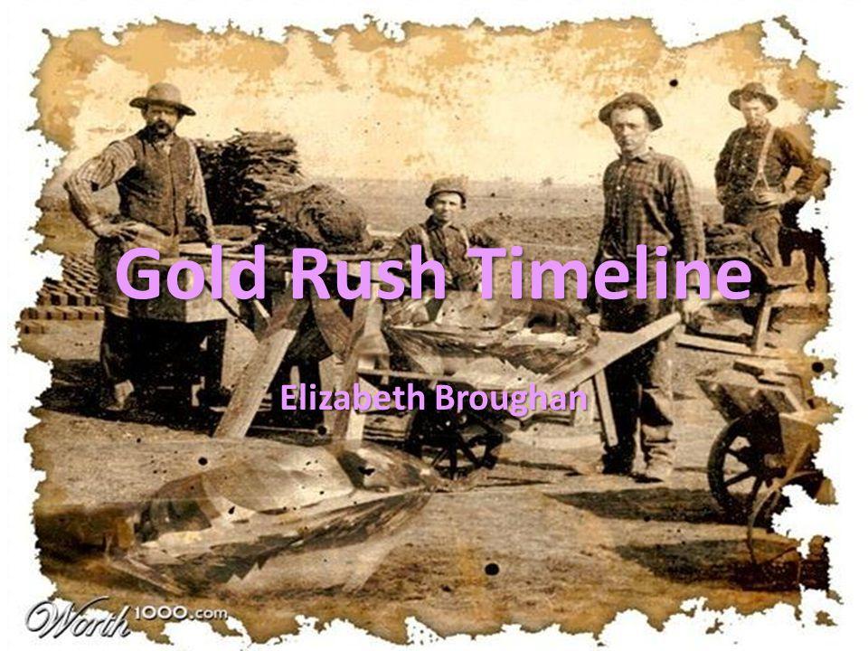 Gold Rush Timeline Elizabeth Broughan