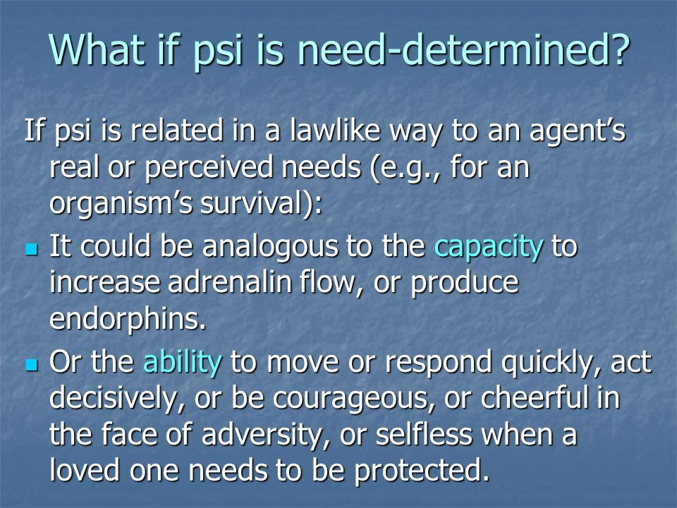 What if psi is need-determined.
