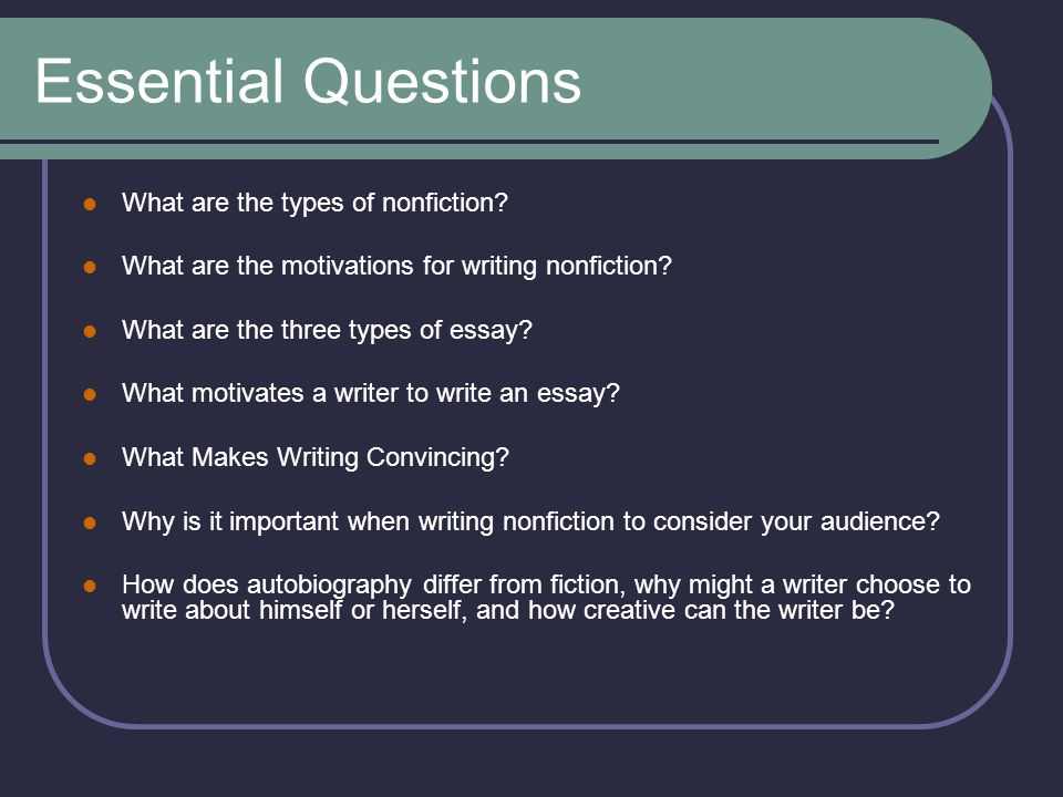 Essential Questions What are the types of nonfiction.
