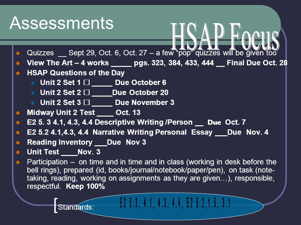 Assessments Quizzes __ Sept 29, Oct. 6, Oct. 27 – a few pop quizzes will be given too View The Art – 4 works _____ pgs. 323, 384, 433, 444 __ Final Du