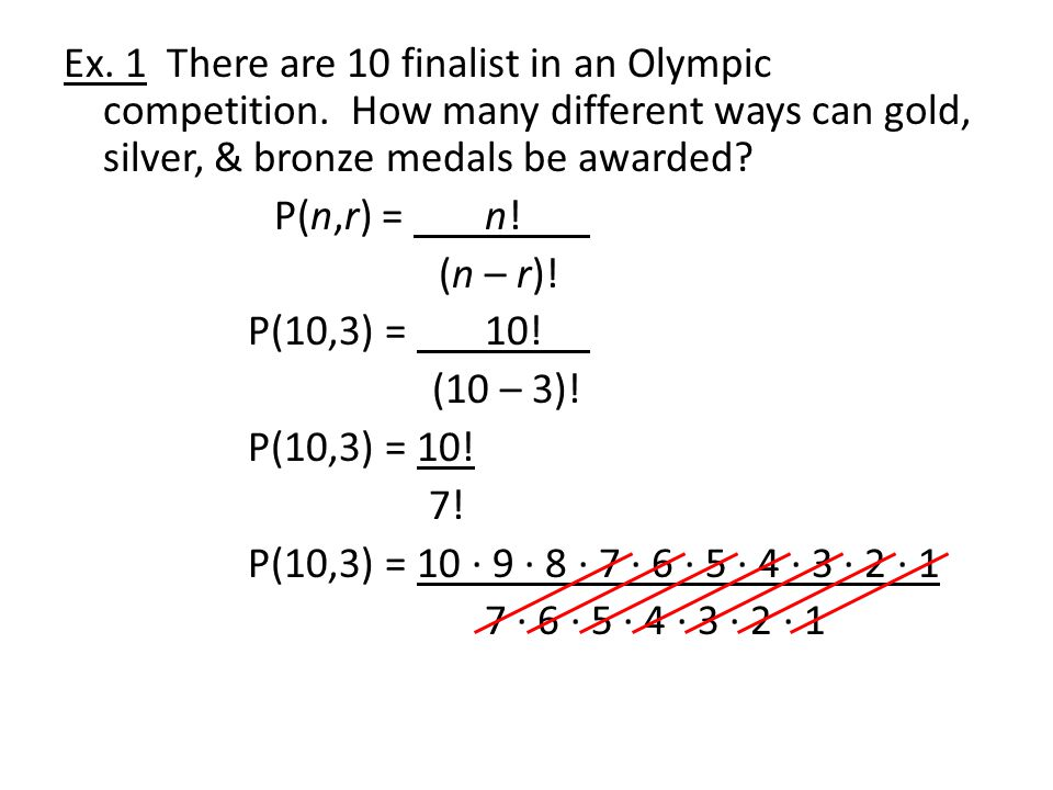 Ex. 1 There are 10 finalist in an Olympic competition.