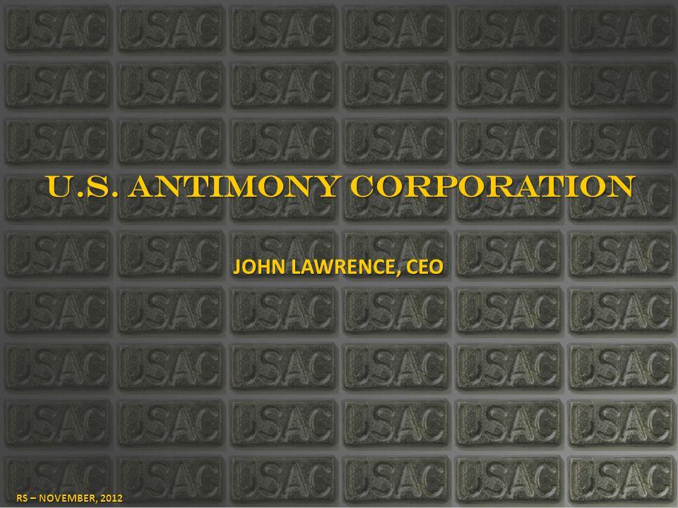 U.S. ANTIMONY CORPORATION JOHN LAWRENCE, CEO RS – NOVEMBER, 2012