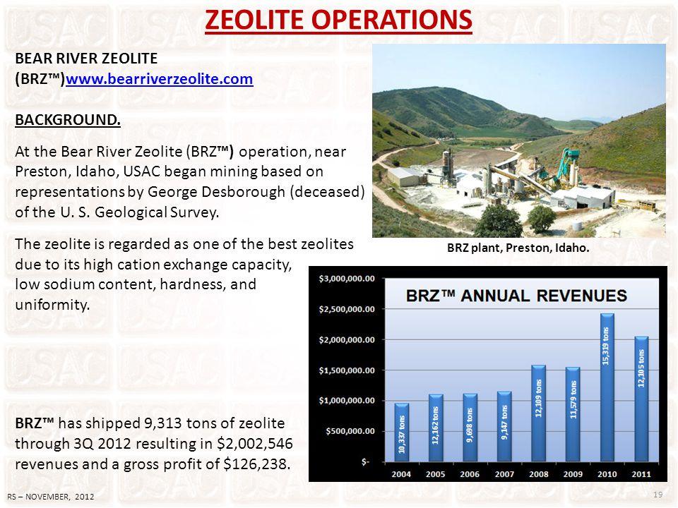 ZEOLITE OPERATIONS BEAR RIVER ZEOLITE (BRZ)www.bearriverzeolite.comwww.bearriverzeolite.com BACKGROUND. At the Bear River Zeolite (BRZ) operation, nea